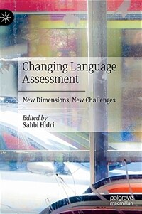 Changing language assessment : new dimensions, new challenges