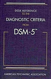 Desk Reference to the Diagnostic Criteria from Dsm-5(r) (Paperback)