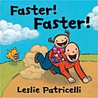 Faster! Faster! (Board Books)