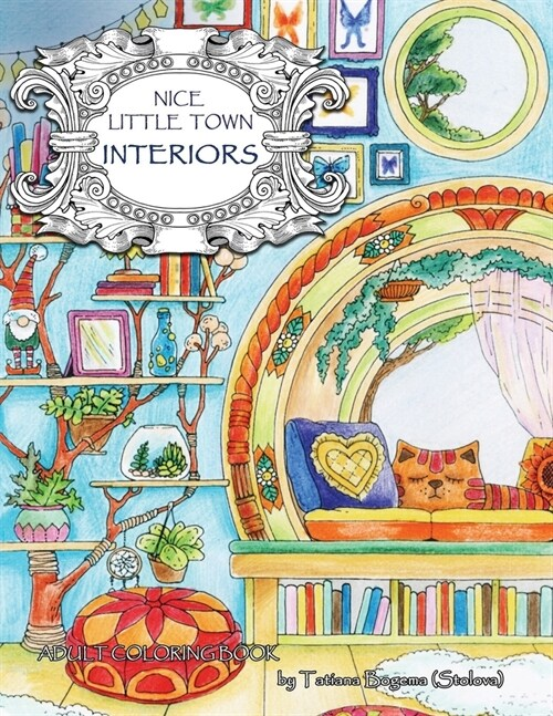 Nice Little Town: Interiors: Adult Coloring Book (Stress Relieving Coloring Pages, Coloring Book for Relaxation) (Paperback)