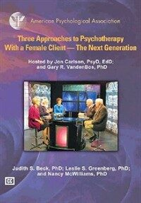 Three approaches to psychotherapy with a female client [videorecording] : the next generation