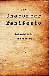 The Unabomber Manifesto: Industrial Society and Its Future (Paperback)