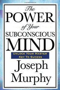 The power of your subconsious mind 1st ed