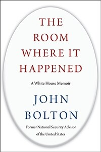 The Room Where It Happened: A White House Memoir  - 존 볼턴 회고록 (Hardcover)