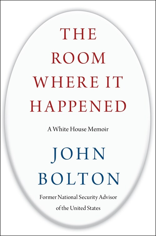The Room Where It Happened: A White House Memoir  - 존 볼턴 회고록 (Hardcover)