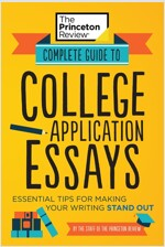 Complete Guide to College Application Essays: Essential Tips for Making Your Writing Stand Out (Paperback)