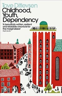 Childhood, Youth, Dependency : The Copenhagen Trilogy (Paperback)