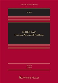 Elder law : practice, policy, and problems / 2nd ed