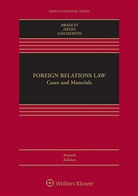 Foreign relations law : cases and materials / 7th ed