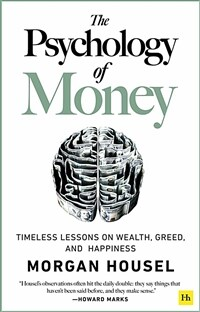 The Psychology of Money : Timeless lessons on wealth, greed, and happiness (Paperback)