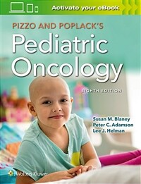 Pizzo and Poplack's pediatric oncology / 8th ed