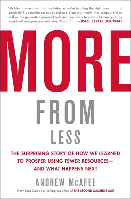 More from Less: The Surprising Story of How We Learned to Prosper Using Fewer Resources--And What Happens Next (Paperback)