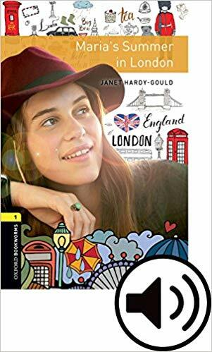 Oxford Bookworms Library: Level 1:: Marias Summer in London (Paperback + MP3 download, 3rd Edition)