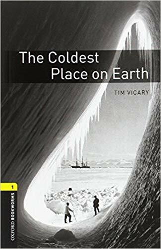 Oxford Bookworms Library: Level 1:: The Coldest Place on Earth (Paperback + MP3 download, 3rd Edition)