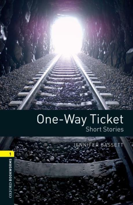 Oxford Bookworms Library: Level 1:: One-Way Ticket - Short Stories (Paperback)