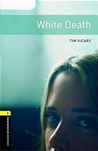 Oxford Bookworms Library Level 1 : White Death (Paperback, 3rd Edition)