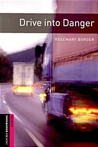 Oxford Bookworms Library: Starter Level:: Drive into Danger (Paperback)