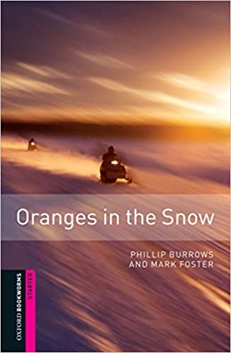 Oxford Bookworms Library: Starter Level:: Oranges in the Snow (Paperback)
