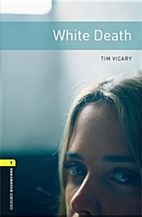 Oxford Bookworms Library: Level 1:: White Death (Paperback)