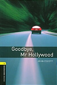 Oxford Bookworms Library: Level 1:: Goodbye, Mr Hollywood audio CD pack (Paperback)