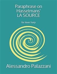 Paraphrase on Hasselmans' LA SOURCE: for lever harp (Paperback)