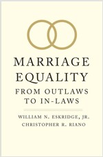 Marriage Equality: From Outlaws to In-Laws (Hardcover)