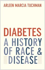 Diabetes: A History of Race and Disease (Hardcover)