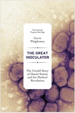 The Great Inoculator: The Untold Story of Daniel Sutton and His Medical Revolution (Hardcover)