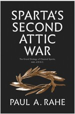 Sparta's Second Attic War: The Grand Strategy of Classical Sparta, 446-418 B.C. (Hardcover)