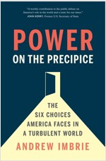 Power on the Precipice: The Six Choices America Faces in a Turbulent World (Hardcover)
