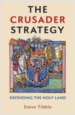 The Crusader Strategy: Defending the Holy Land (Hardcover)