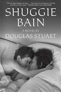 Shuggie Bain: A Novel (Booker Prize Winner) (Paperback)