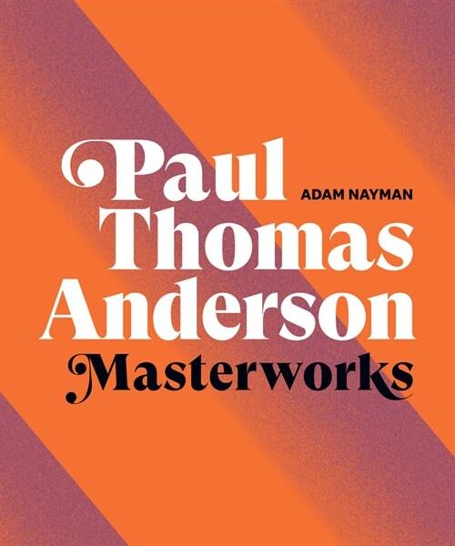 Paul Thomas Anderson: Masterworks (Hardcover)