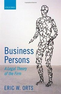 Business persons : a legal theory of the firm First edition