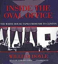 Inside the Oval Office: The White House Tapes from FDR to Clinton (Audio CD)