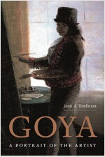 Goya: A Portrait of the Artist (Hardcover)