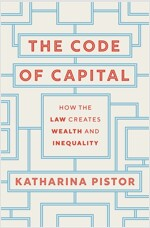 The Code of Capital: How the Law Creates Wealth and Inequality (Paperback)