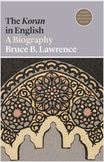 The Koran in English: A Biography (Paperback)