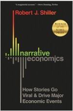 Narrative Economics: How Stories Go Viral and Drive Major Economic Events (Paperback)