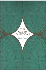 The Age of Questions: Or, a First Attempt at an Aggregate History of the Eastern, Social, Woman, American, Jewish, Polish, Bullion, Tubercul (Paperback)