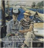 French Painting: Franzosische Malerei, Pintura Francesa 1830 - 1920 (Paperback)