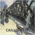 Gustave Caillebotte (Hardcover)
