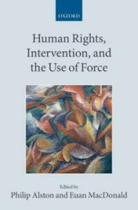 Human rights, intervention and the use of force