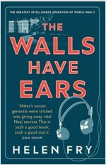 The Walls Have Ears: The Greatest Intelligence Operation of World War II (Paperback)