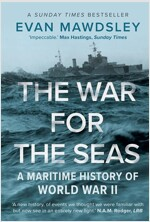 The War for the Seas: A Maritime History of World War II (Paperback)