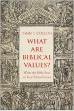 What Are Biblical Values?: What the Bible Says on Key Ethical Issues (Paperback)