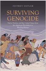 Surviving Genocide: Native Nations and the United States from the American Revolution to Bleeding Kansas (Paperback)
