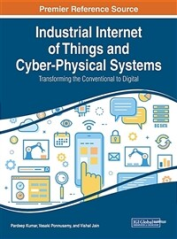 Industrial internet of things and cyber-physical systems : transforming the conventional to digital