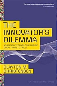 The Innovators Dilemma: When New Technologies Cause Great Firms to Fail (Hardcover)
