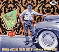 [수입] Various Artists - Thatll Flat...Git It! Vol. 33: Rockabilly & Rock n Roll From The Vaults Of Renown & Hornet Records (Digipack)